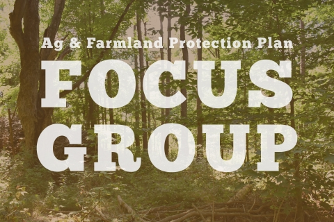 Ag & Farmland Protection Plan Focus Group