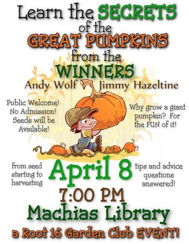 Learn the secrets of growing Giant Pumpkins on April 8, 2014 in Machias, NY