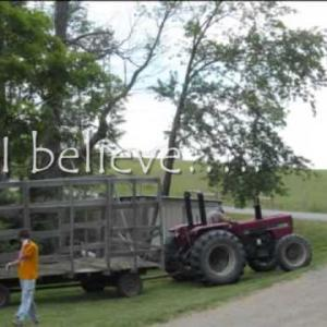 I believe....a tribute to farming