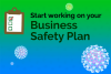 Start working on your Business Safety Plan